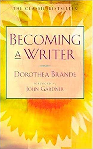 Becoming a Writer Dorothea Brande